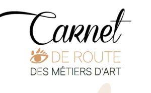 CARNET DE ROUTE DES METIERS D'ART